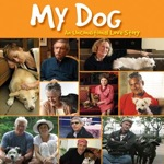 """My Dog: An Unconditional Love Story"""